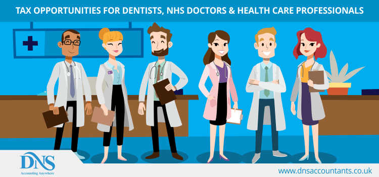 Tax Opportunities for Dentists, NHS Doctors & Health Care Professionals