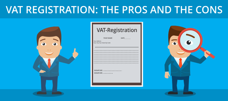 VAT registration: The pros and the cos