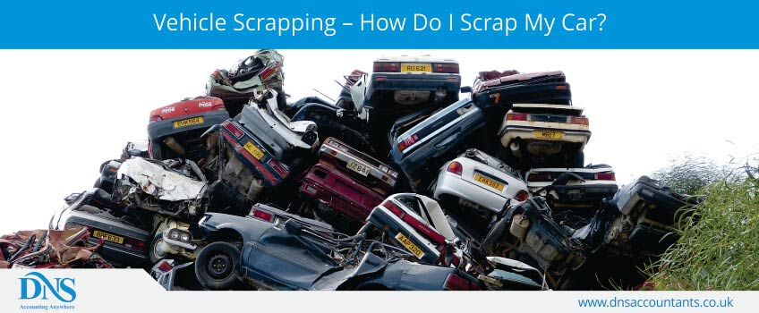 Vehicle Scrapping – How Do I Scrap My Car?