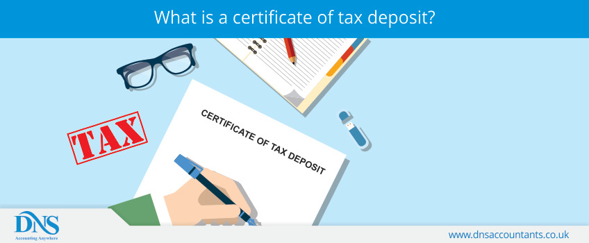 What is a certificate of tax deposit?