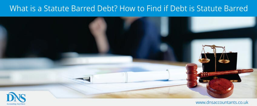 What is a Statute Barred Debt? How to Find if Debt is Statute Barred