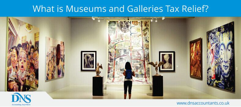 What is Museums and Galleries Tax Relief?