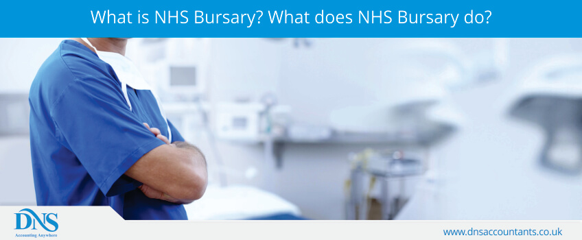 What is NHS Bursary? What does NHS Bursary do?
