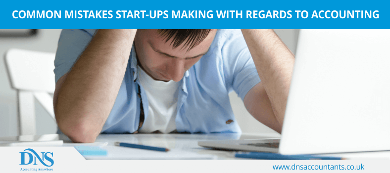 Common mistakes Start-ups making with regards to accounting
