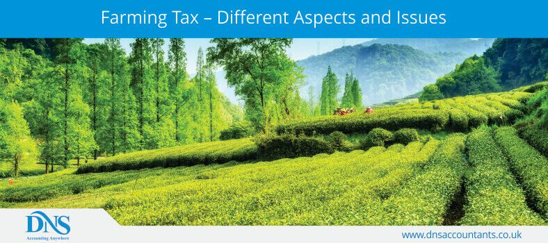 Farming Tax – Different Aspects and Issues