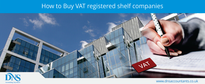 How to Buy VAT registered shelf companies