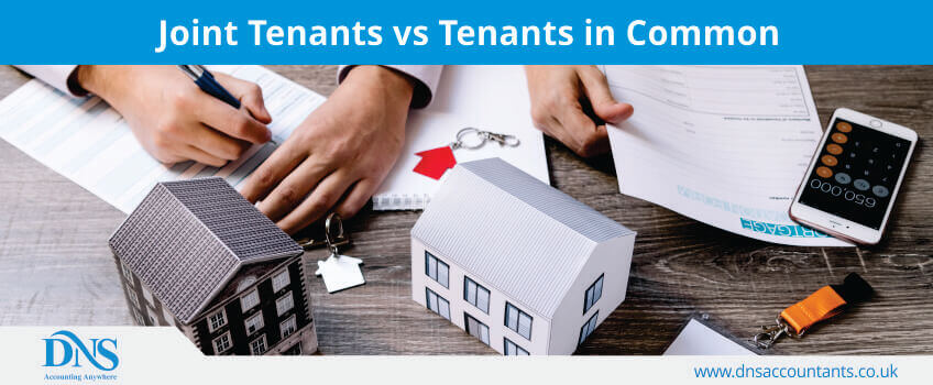 Joint Tenants vs Tenants in Common