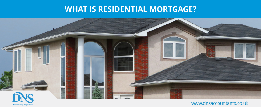 What is Residential Mortgage?