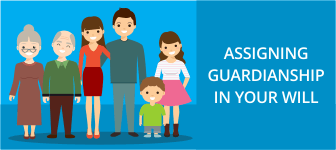Assigning Guardianship in your Will