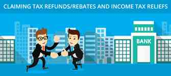 Claiming Tax Refunds/Rebates And Income Tax Reliefs