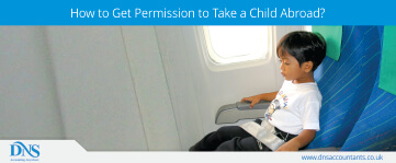 How to Get Permission to Take a Child Abroad?