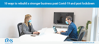 10 ways to rebuild a stronger business post Covid-19 and post lockdown