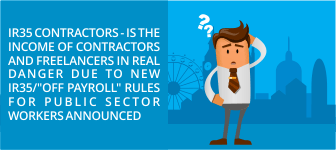 IR35 Contractors - Is the income of contractors and freelancers in real danger due to new IR35/
