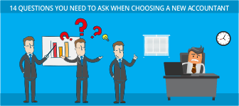 14 Questions You Need To Ask When Choosing A New Accountant