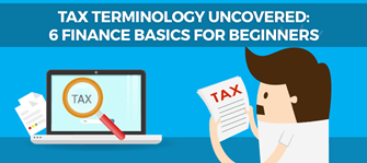 Tax terminology uncovered: 6 finance basics for beginners