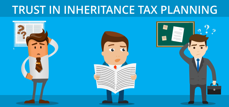Trust in Inheritance Tax Planning