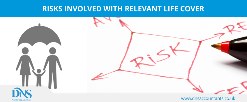 Risks Involved With Relevant Life Cover