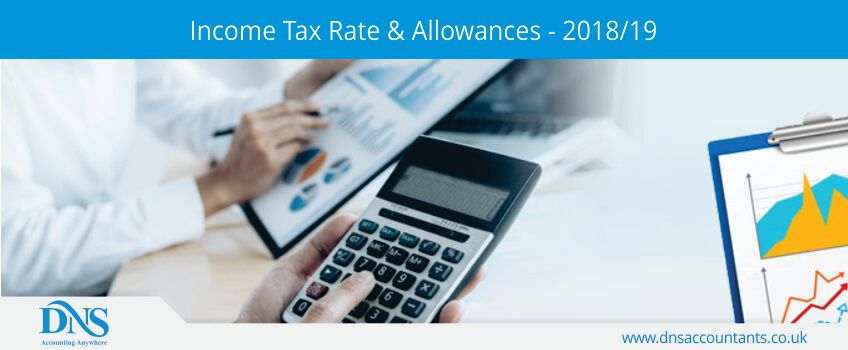 Income Tax Rate & Allowances - 2018/19
