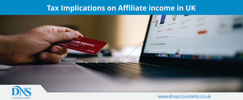 Tax Implications on Affiliate income in UK