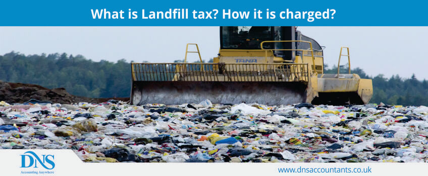 What is Landfill tax? How it is charged?