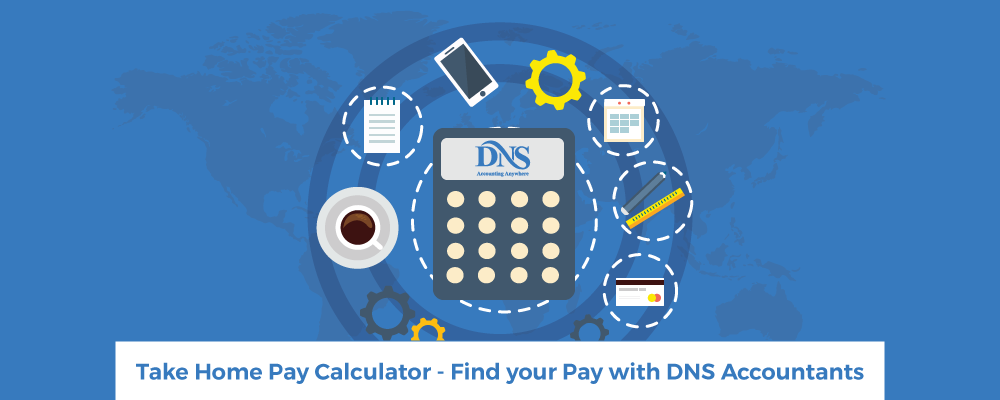 Take Home Pay Calculator - Find your Pay with DNS Accountants