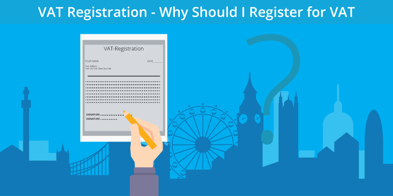 VAT Registration - Why Should I Register for VAT