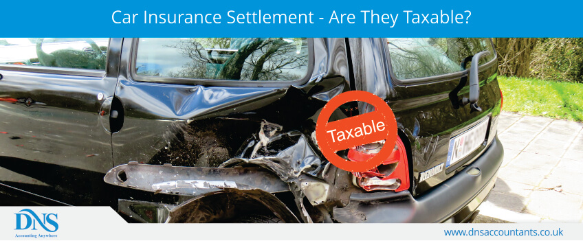 Car Insurance Settlement - Are They Taxable?