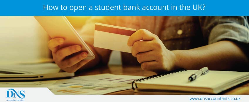 How to Open a Student Bank Account in the UK?