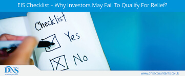 EIS Checklist – Why Investors May Fail To Qualify For Relief?