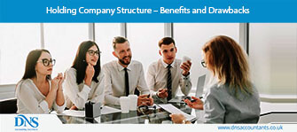 Holding Company Structure – Benefits and Drawbacks
