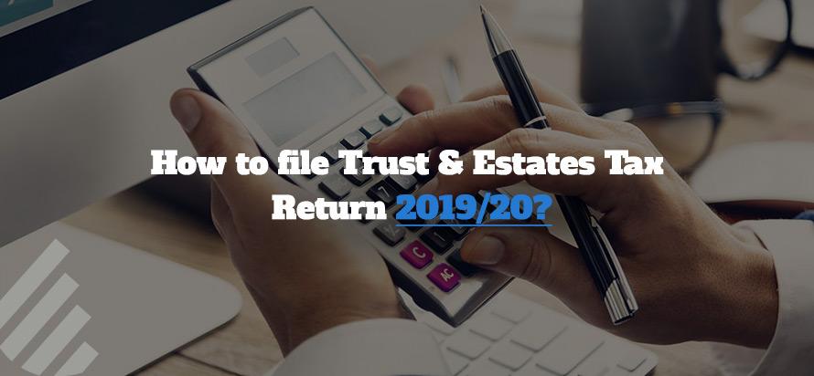 How to File Trust & Estates Tax Return?