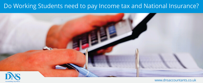 Do Working Students need to pay Income tax and National Insurance?