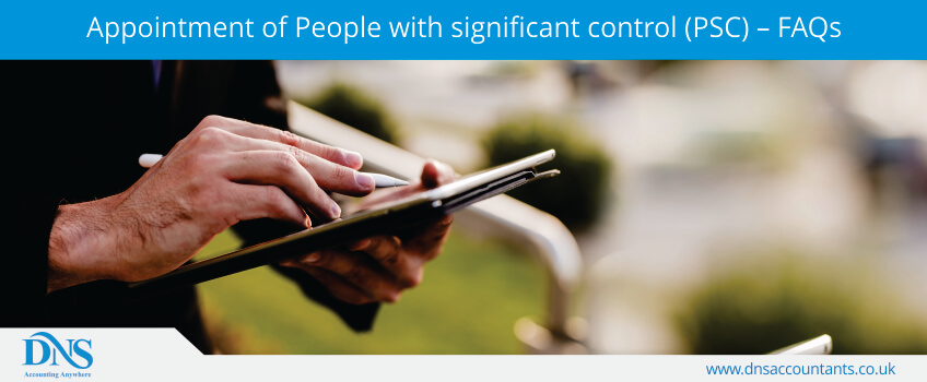 Appointment of People with significant control (PSC) – FAQs