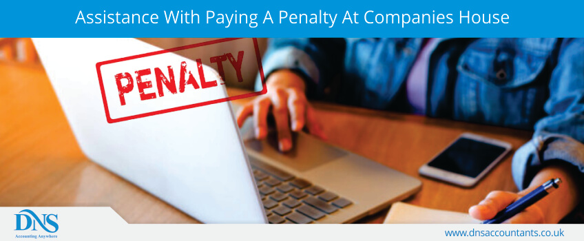 Assistance With Paying A Penalty At Companies House