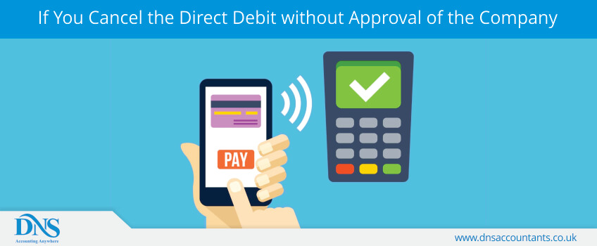 If You Cancel the Direct Debit without Approval of the Company