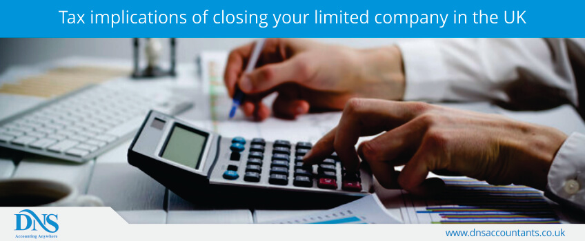 Tax implications of closing your limited company in the UK