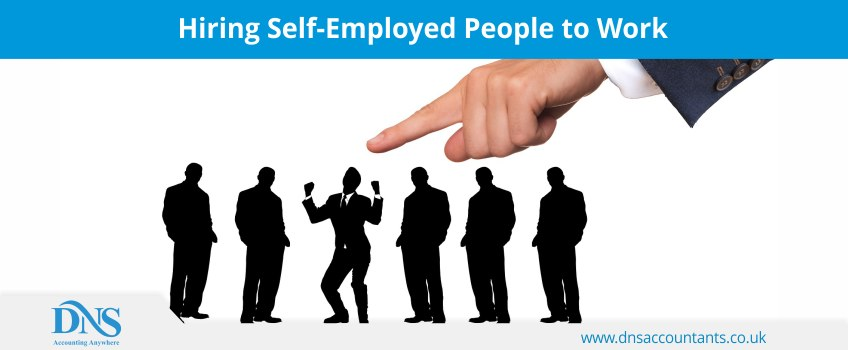 Hiring Self-Employed People to Work For You in the UK