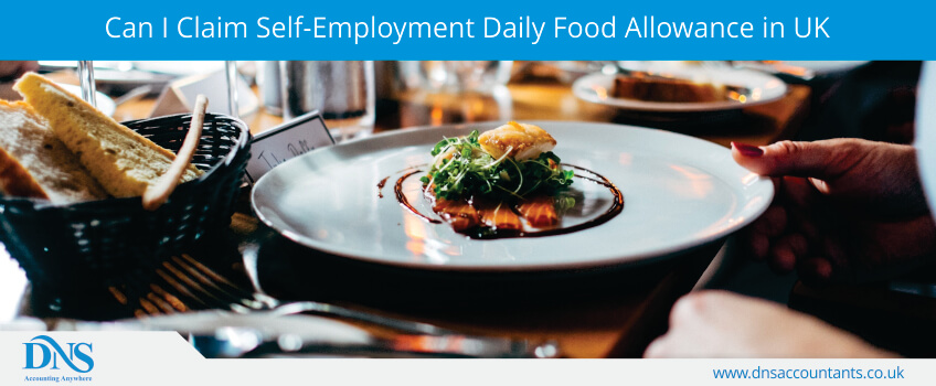 Can I Claim Self-Employment Daily Food Allowance in UK