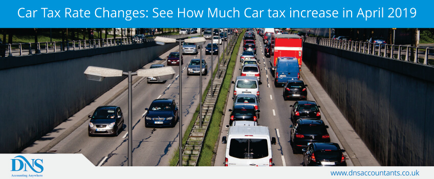 Car Tax Rate Changes: See How Much Car tax increase in April 2019