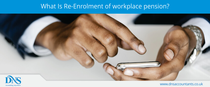 What Is Re-Enrolment of workplace pension?