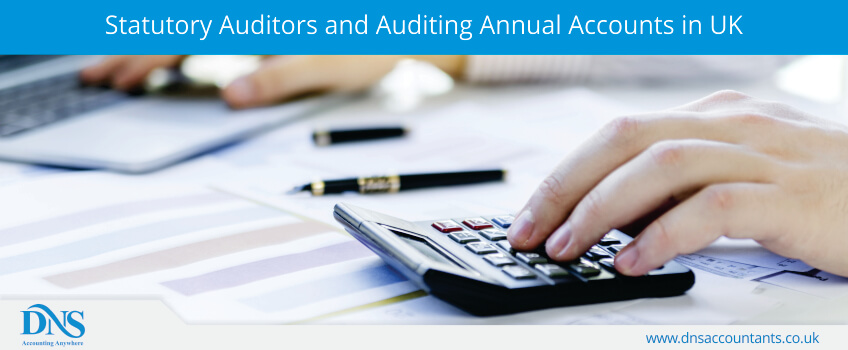 Statutory Auditors and Auditing Annual Accounts in UK
