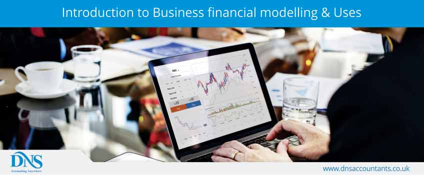Introduction to Business financial modelling & Uses