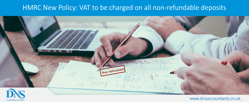 HMRC New Policy: VAT to be charged on all non-refundable deposits