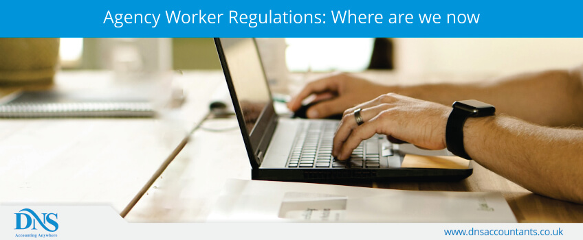 Agency Worker Regulations: Where are we now