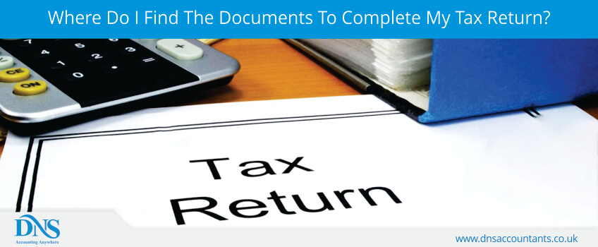Where Do I Find The Documents To Complete My Tax Return?
