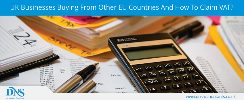 UK Businesses Buying From Other EU Countries And How To Claim VAT?