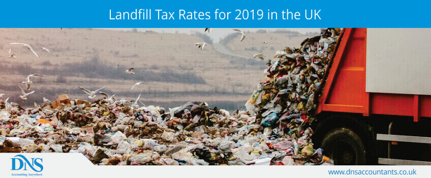 Landfill Tax Rates for 2019 in the UK