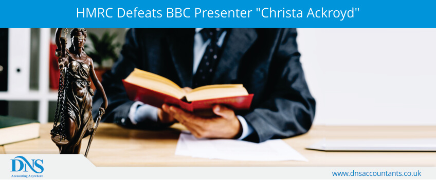 "HMRC Defeats BBC Presenter ""Christa Ackroyd"" In IR35 Upper Tax Tribunal"