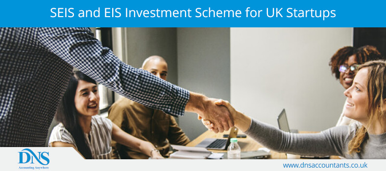 SEIS and EIS Investment Scheme for UK Startups