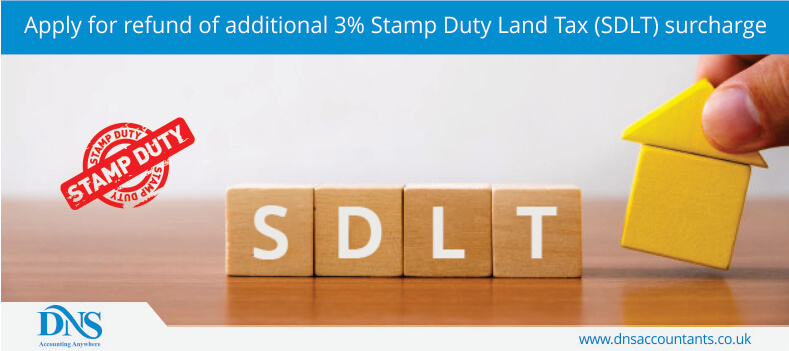 Apply for Refund of Additional 3% Stamp Duty Land Tax (SDLT) Surcharge